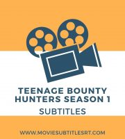 Teenage Bounty Hunters Season 1
